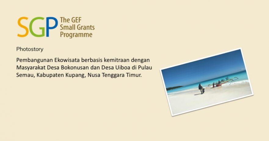Pembangunan Ekowisata berbasis kemitraan dengan Masyarakat Desa Bokonusan dan Desa Uiboa di Pulau Semau, Kabupaten Kupang, Nusa Tenggara Timur