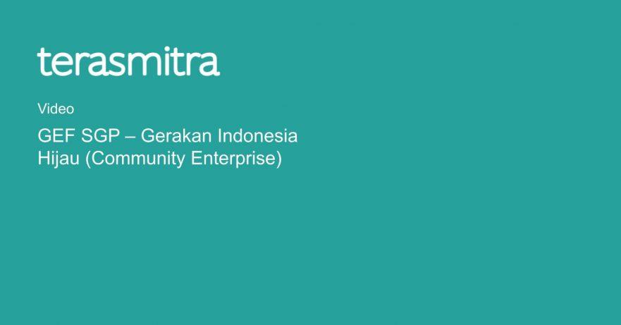 gef-sgp-gerakan-indonesia-hijau-community-enterprise
