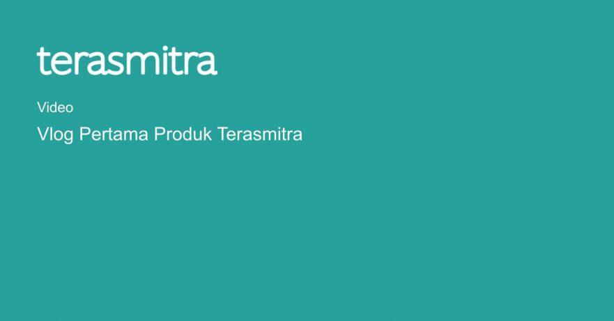 vlog-pertama-product-terasmitra