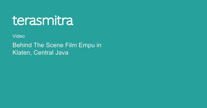 behind-the-scene-film-empu-in-klaten-central-java