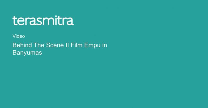 behind-the-scene-ii-film-empu-in-banyumas