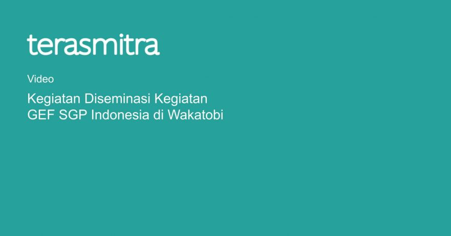 kegiatan-diseminasi-kegiatan-gef-sgp-indonesia-di-wakatobi
