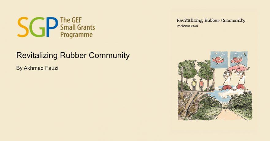 Revitalizing Rubber Community