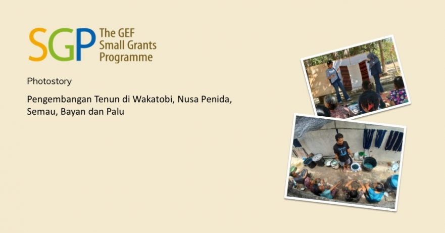 Pengembangan Tenun di Wakatobi, Nusa Penida, Semau, Bayan dan Palu